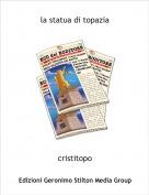 cristitopo - la statua di topazia
