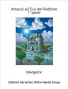 Navigetor - Attaccò all' Eco del Roditore1°parte