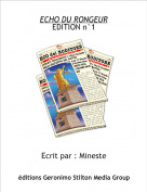 Ecrit par : Mineste - ECHO DU RONGEUREDITION n°1