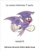 ratoale15 - La carata misteriosa 1ª parte