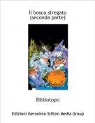 Bibliotopo - Il bosco stregato(seconda parte)