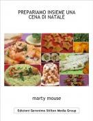 marty mouse - PREPARIAMO INSIEME UNA CENA DI NATALE