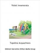 Topolina Acquachiara - Violet innamorata