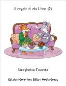 Streghetta Topetta - Il regalo di zia LIppa (2)