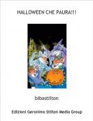 bibastilton - HALLOWEEN CHE PAURA!!!