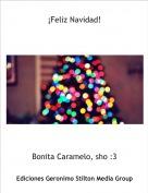 Bonita Caramelo, sho :3 - ¡Feliz Navidad!