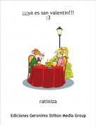 ratiniza - ¡¡¡ya es san valentin!!!:3