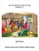 gaiatopa - un avventura con le tea sisters! 1