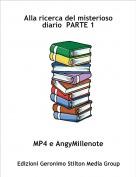 MP4 e AngyMillenote - Alla ricerca del misterioso diario  PARTE 1