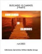 ruti3003 - BUSCANDO 10 CAMINOS 2ºPARTE