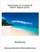 RatiNatalia - Vacaciones en la playa de Brasil! Seguna parte.