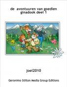 joel2010 - de  avontuuren van goedien  ginadook deel 1