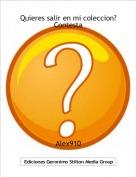 Alex910 - Quieres salir en mi coleccion?Contesta