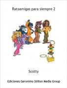 Scotty - Ratoamigas para siempre 2