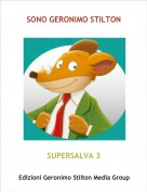 SUPERSALVA 3 - SONO GERONIMO STILTON