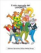 Tippy Formaggini - Il mio manuale deiLAVORETTI