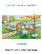 TOPOGIOVI - UNA SETTIMANA AL MARE!!!
