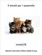 nicole278 - 5 micetti per 1 passerella