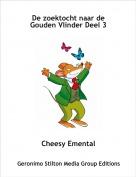 Cheesy Emental - De zoektocht naar de Gouden Vlinder Deel 3