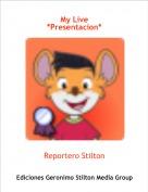 Reportero Stilton - My Live*Presentacion*