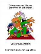 Geschreven:Martim - De wezens van nieuwe planeten en dimensie's