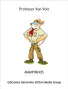 MAMPINHOS - Profresor Von Volt