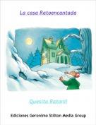 Quesita Ratonil - La casa Ratoencantada