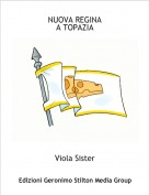 Viola Sister - NUOVA REGINAA TOPAZIA