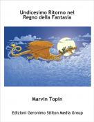 Marvin Topin - Undicesimo Ritorno nel Regno della Fantasia