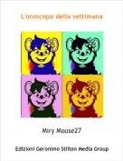 Miry Mouse27 - L'oroscopo della settimana