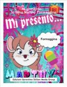 Marthy Formaggina - Mi presento...Io sono Marthy Formaggina