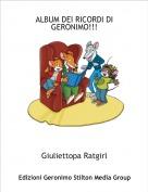 Giuliettopa Ratgirl - ALBUM DEI RICORDI DI GERONIMO!!!