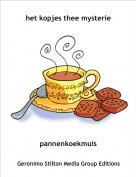 pannenkoekmuis - het kopjes thee mysterie