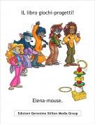 Elena-mouse. - IL libro giochi-progetti!