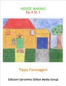 Tippy Formaggini - HOUSE MAKINGEp.4 St.1