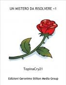 TopinaCry21 - UN MISTERO DA RISOLVERE <1