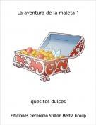 quesitos dulces - La aventura de la maleta 1