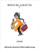 ratiula - REVISTA DEL CLUB DE TEA                           5