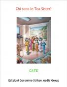 CATE - Chi sono le Tea Sister?