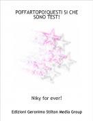 Niky for ever! - POFFARTOPO!QUESTI SI CHE SONO TEST!