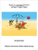 sergiotopo - Tutti in spiaggia!!!!!!!! (xFabi/Topo Fabi)