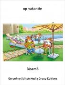 Bloem8 - op vakantie
