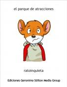 ratoinquieta - el parque de atracciones