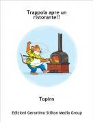 Topirn - Trappola apre un ristorante!!
