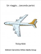 Vickyrikiki - Un viaggio...(seconda parte)