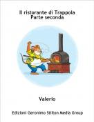 Valerio - Il ristorante di TrappolaParte seconda