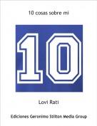 Lovi Rati - 10 cosas sobre mi
