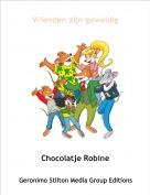 Chocolatje Robine - Vrienden zijn geweldig