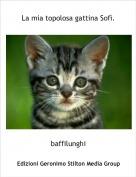 baffilunghi - La mia topolosa gattina Sofì.