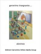 alexinox - geronimo insegnante...